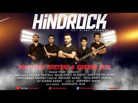 Roop Tera Mastana & Khambe Jaisi Cover | Hindrock Ft. Vijay Longani