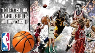 The Greatest NBA Playoff Series of All Time (Part 1)