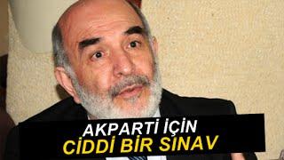 Ahmet Taşgetiren : Ak Parti için yeni sınav dönemi