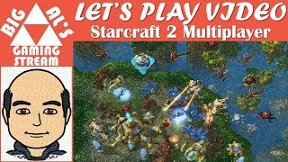 Big Al's Gaming - Let's Play Walkthrough Of Starcraft 2 Multiplayer (Part 2)