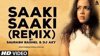 download lagu Saaki Saaki Remix Saurabh Badhel & Dj Aky gratis