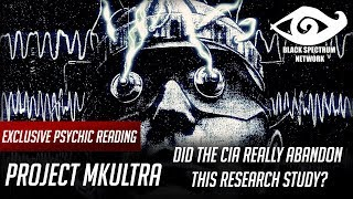 Psychic Reading - Project MKUltra - Did The CIA Really Discontinue This Research Study?