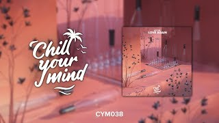 Adon - Love Again [ChillYourMind Release]