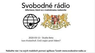 2020-03-13 – Studio Beta – Ivan Kratochvíl. Cvičí vojáci proti lidem?