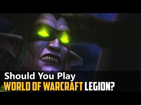 Should You Play World Of Warcraft Legion?