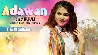 Adawan: Rupali (Song Teaser) | Full Video releasing on 9 March 2017