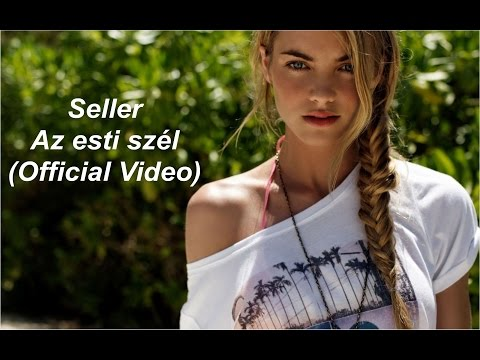 Seller - Az esti szél (OFFICIAL VIDEO)