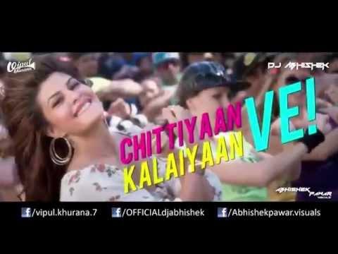 Chittiyaan Kalaiyaan (remix) - Dj Abhishek & Dj Vipul Khurana video