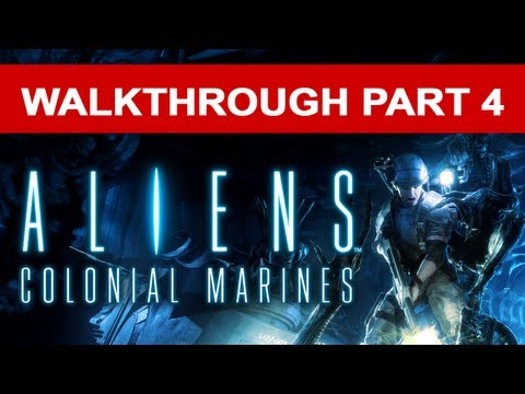 Aliens Colonial Marines Walkthrough - Part 4 HD 1080p No Commentary Xbox 360 Gameplay