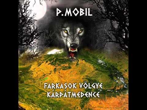 P Mobil - Farkasok Völgye Kárpát Medence