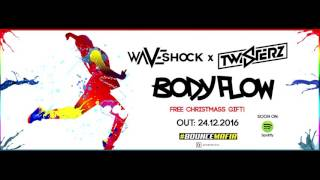 Waveshock x Twisterz - Body Flow (Bass Boosted)