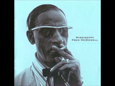 Mississippi Fred Mcdowell- Mojo Hand Blues (High Definition)