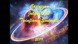 Capricorn July 21-27 Twinflame/Soulmate 2019 - FOLLOW YOUR INSTINCTS!