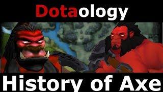 Dotaology: History of Axe