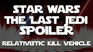Kinetic Kill Vehicle? My Star Wars The Last Jedi Rant. SPOILERS Douglas E Richards Infinity Born