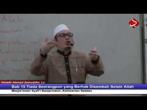 Bab 15 Tiada Seorangpun Yang Berhak Disembah Selain Allah #1 - Ustadz Ahmad Zainuddin, Lc