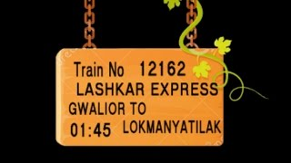 Train no   12162   TRAIN NAME   LASHKAR EXPRESS   GWALIOR   DABRA   JHANSI    BINA