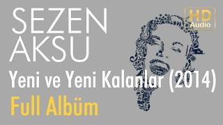 Sezen Aksu Yeni Ve Yeni Kalanlar 2014 Full Albüm Official Audio