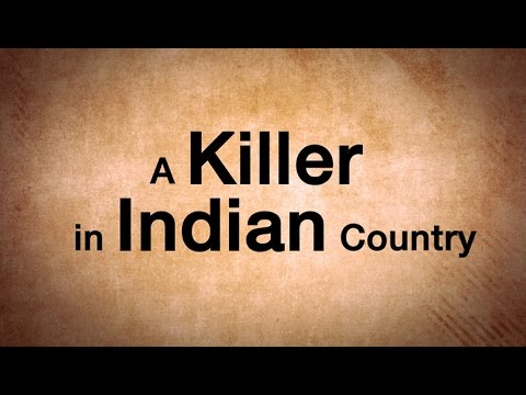 A Killer in Indian Country