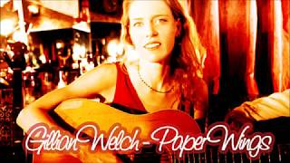 Watch Gillian Welch Paper Wings video