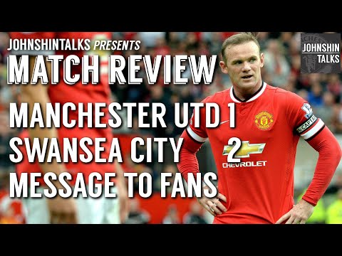 Manchester United 1 - 2 Swansea City // Message to the Fans // Match REview