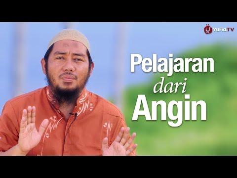 Ceramah Singkat: Pelajaran Dari Angin - Ustadz Abu Fairuz, Lc.