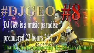 Nonstop dj geo is a music paradise.live 23 hours 24/7(#8)