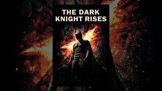 The Dark Knight Rises - The Dark Knight Rises