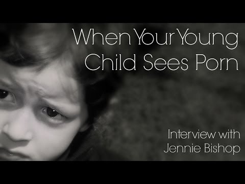 Interview With Jennie Bishop: When Your Young Child Sees Porn video