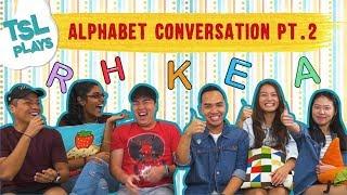 TSL Plays: Alphabet Conversation 2.0
