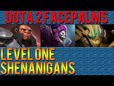 Dota 2 Facepalms - Level One Shenanigans