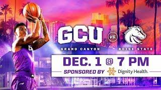 GCU Men's Basketball vs. Boise State Dec 1, 2018