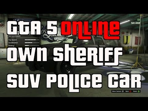 GTA 5 Online How To Own A Sheriff Police SUV