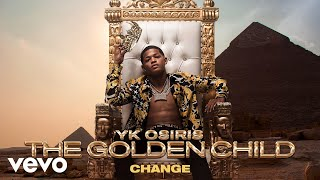 YK Osiris - Change (Audio)