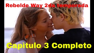 Rebelde Way II - Capítulo 3 Completo
