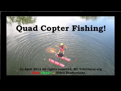 Quad Copter Fishing.