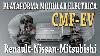 PLATAFORMA MODULAR ELECTRICA CMF EV Renault Nissan Mitsubishi