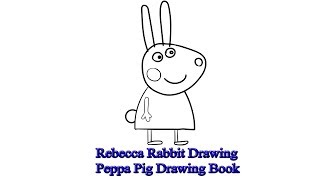 Rebecca Rabbit Drawing | Peppa Pig Drawing Book