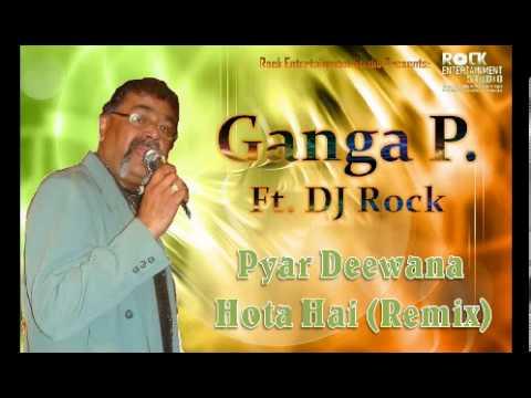 Ganga P. ft. DJ Rock - Pyar Deewana Hota Hai (Remix)
