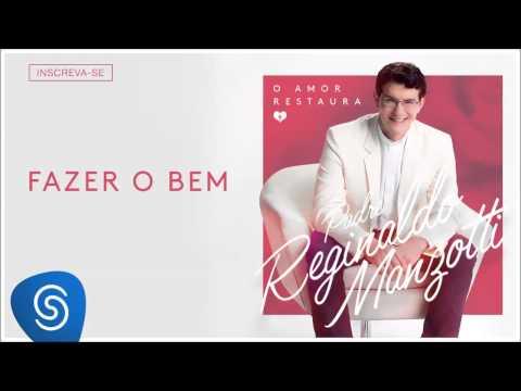 Padre Reginaldo Manzotti - Fazer o Bem (O Amor Restaura) [Áudio Oficial] - Part. Esp.: Jads & Jadson