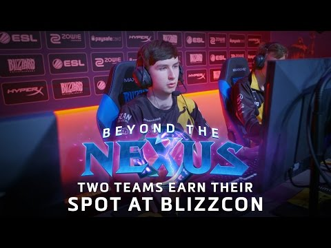 Beyond The Nexus Ep 9 - Two Teams Earn Their Spot At BlizzCon