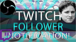 Tutorial | How to setup TWITCH Follower Notifications for OBS (Open Broadcaster Software)