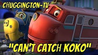 Chuggington - Can't Catch Koko [FULL EPISODE] Chuggington TV