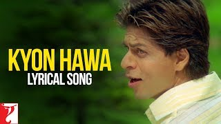 Lyrical: Kyon Hawa Song with Lyrics | Veer-Zaara | Shah Rukh Khan | Javed Akhtar