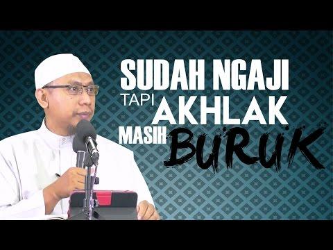 Sudah Ngaji Tapi Akhlak Buruk - Ustadz Muhammad Ali Abu Ibrahim