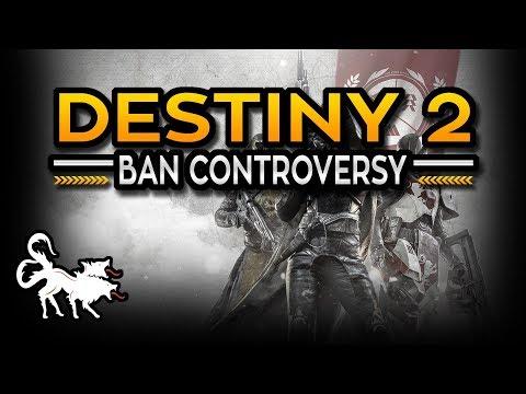 The Destiny 2 Ban Controversy