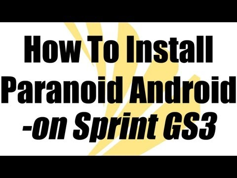 How To Install Paranoid Android- Sprint Galaxy S3