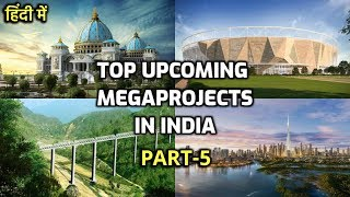 Part5-Top Upcoming MegaProjects in India || Construction & Infrastructure MegaProjects (Rahasya Tv)