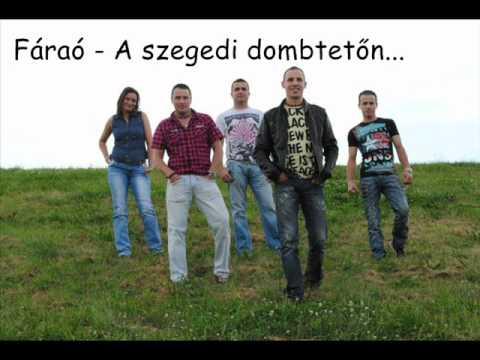 Fáraó - A Szegedi Dombtetőn....