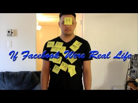 IF FACEBOOK WERE REAL LIFE